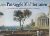 Paesaggio mediterraneo. Metamorfosi e storia dall'antichit? preclassica al XIX secolo