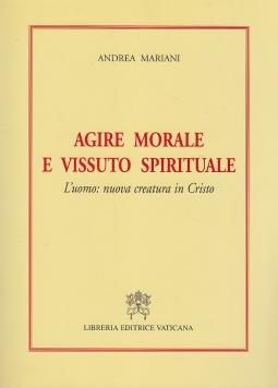 Agire morale e vissuto spirituale. L'uomo: nuova creatura in Cristo