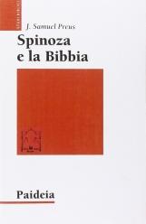 Spinoza e la Bibbia. L'irrilevanza dell'autorit? della Bibbia