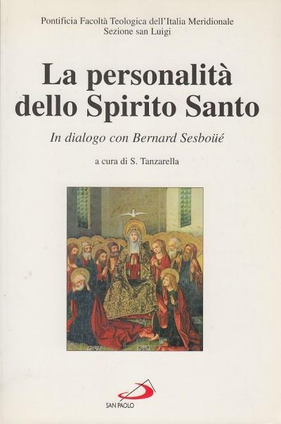 La personalit? dello spirito santo. in dialogo con bernard sesbo?? - Tanzarella S. (a Cura Di)