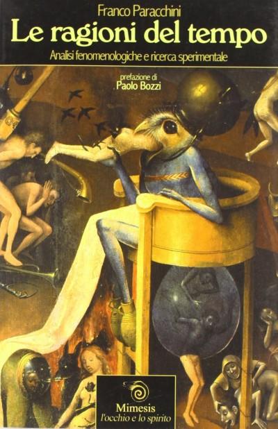 Le ragioni di crono. analisi fenomenologiche e ricerca sperimentale - Paracchini Franco