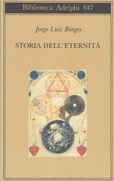 Storia dell'eternit? - Borges Jorge Luis