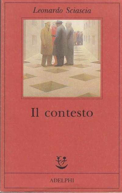 Il contesto. una parodia - Sciascia Leonardo