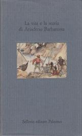 La vita e la stoia di Ariadeno Barbarossa