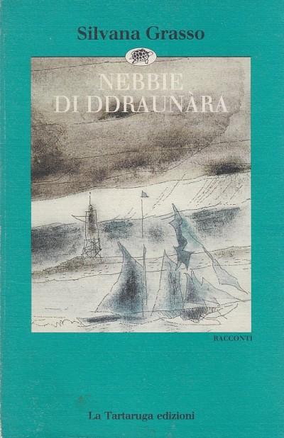 Nebbie di ddraunara - Grasso Silvana