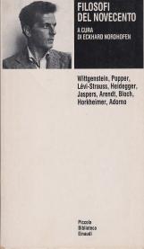 Filosofi del novecento Wittgenstein, Popper, Levi-Strauss, Heidegger, Jasper, Arendt, Bloch, Horkheimer, Adorno