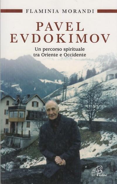Pavel evdokimov. un percorso spirituale tra oriente e occidente - Morandi Flaminia