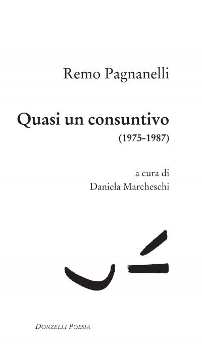 Quasi un consuntivo (1975-1987) - Pagnanelli Remo