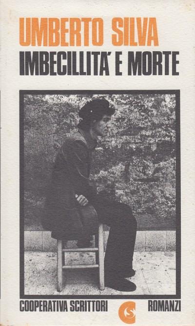 Imbecillita' e morte - Silva Umberto