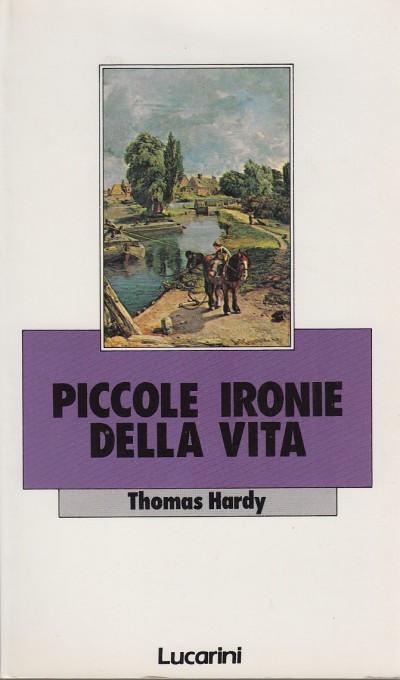 Piccole ironie della vita - Hardy Thomas