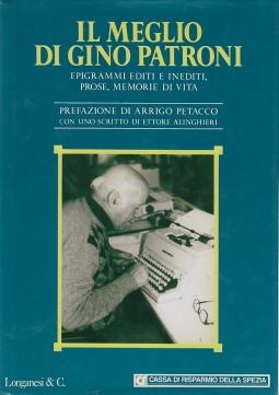 Il meglio di Gino Patroni. Epigrammi editi e inediti, prose, memorie di vita