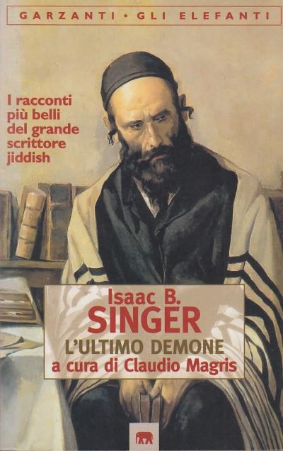 L'ultimo demone e altri racconti - Singer B. Isaac