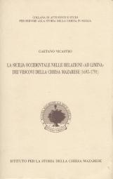 La Sicilia occidentale nelle relazioni ad limina dei vescovi della chiesa mazarese : 1590-1693