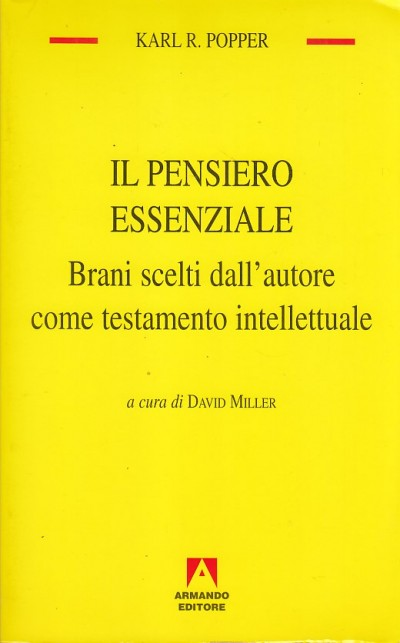 Il pensiero essenziale. brani scelti dall'autore come testamento intellettuale - Popper R. Karl