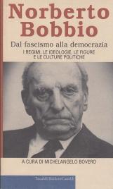 Dal fascismo alla democrazia. I regimi, le ideologie, le figure e le culture politiche