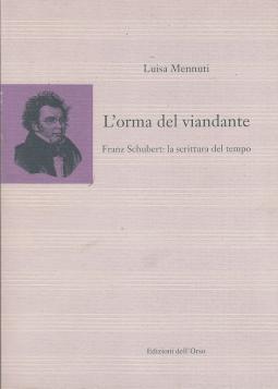 L'orma del viandante. Franz Schubert: la scrittura del tempo