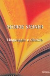 Linguaggio e silenzio. Saggi sul linguaggio, la letteratura e l'inumano