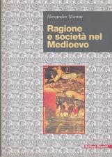 Ragione e societ? nel Medioevo