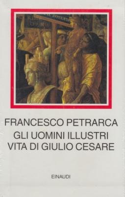 Gli uomini illustri. Vita di Giulio Cesare