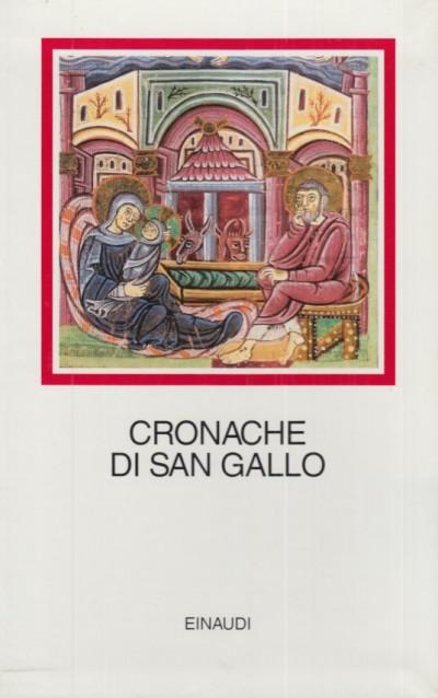 Cronache di san gallo. testo latino a fronte - Gian Carlo Alessio (a Cura Di)