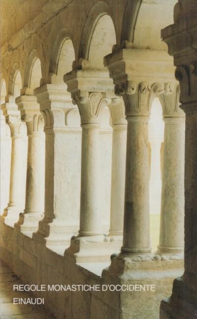 Regole monastiche d'occidente - Bianchi Enzo (a Cura Di)