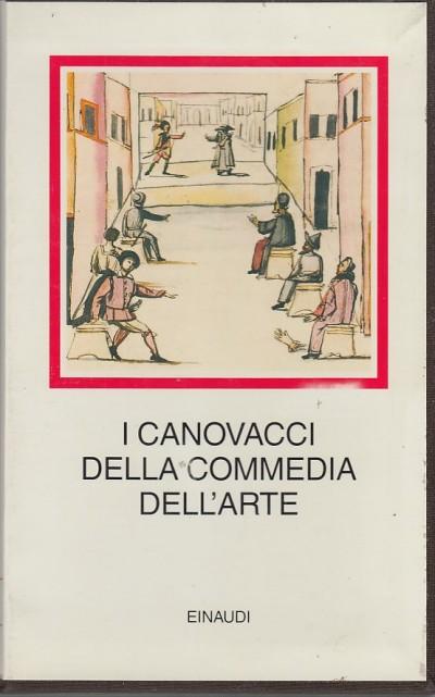 I canovacci della commedia dell'arte - Testaverde Anna Maria (a Cura Di)