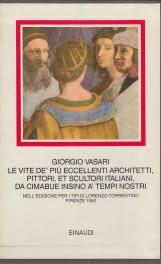 Le vite de' pi? eccellenti architetti, pittori, et scultori italiani, da Cimabue insino a' tempi nostri. Nella prima ediz. stampata a Firenze nel 1550