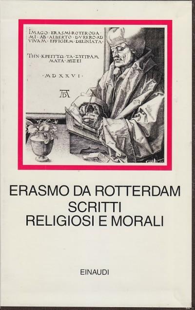 Scritti religiosi e morali - Erasmo Da Rotterdam