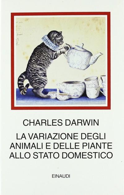 La variazione degli animali e delle piante allo stato domestico - Darwin Charles