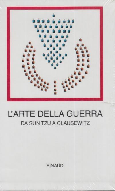 L'arte della guerra. da sun tzu a clausewitz - Breccia G. (a Cura Di)