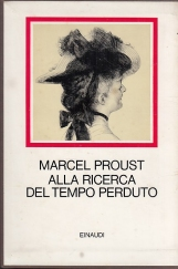 Alla ricerca del tempo perduto Nuova edizione italiana condotta sul testo critico francese a cura di Paolo Serini Volume Primo Volume Secondo Volume Terzo