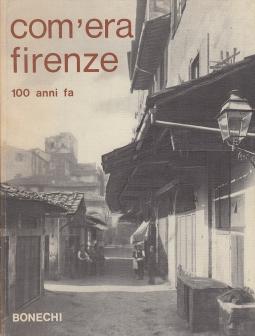 Com'era Firenze 100 anni fa
