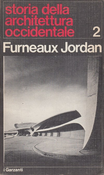 Stora della architettura occidentale volume 2 - Furneaux Jordan
