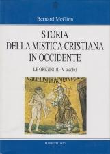 Storia della mistica cristiana in occidente. Le Origini (I - V Secolo)