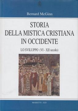 Storia della mistica cristiana in occidente. Lo Sviluppo (VI - XII secolo)