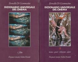 Dizionario Universale del cinema. Vol.I:I film. Vol.II:Tecnica,generi,istituzioni,autori.