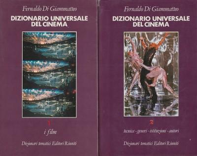Dizionario universale del cinema. vol.i:i film. vol.ii:tecnica,generi,istituzioni,autori. - Di Giammatteo Fernaldo