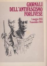 Giornali dell'antifascismo forlivese. 1 Maggio 1943 - 9 Novembre 1944