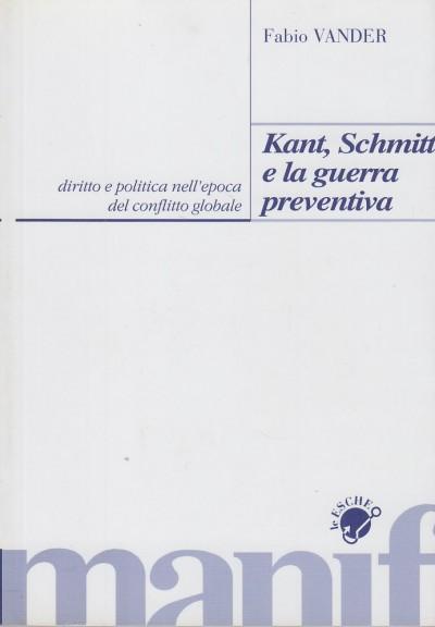 Kant, schmitt e la guerra preventiva - Vander Fabio
