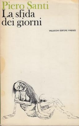 La sfida dei giorni. Diario 1943-1946 / 1957-1968