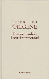 Opera Omnia di Origene: 14/4 Esegesi Paolina I testi Frammentari