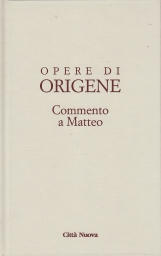 Opera Omnia di Origene: 11/3 Commento a Matteo / 3 Libri XIV e XV