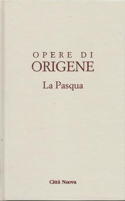 Opera Omnia di Origene: XIX La Pasqua