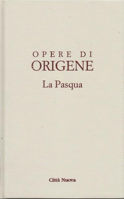 Opera omnia di origene: xix la pasqua - Origene