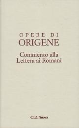 Opera Omnia di Origene: 14/1 Commento alla lettera ai Romani /1 Libri I-IV