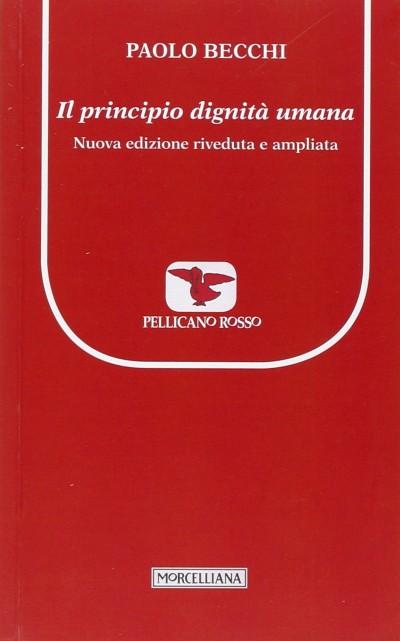 Il principio dignit? umana - Becchi Paolo