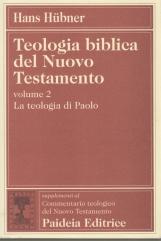 Teologia biblica del Nuovo Testamento. Volume 2 La Teologia di Paolo e la storia dei suoi effett nel Nuovo Testamento