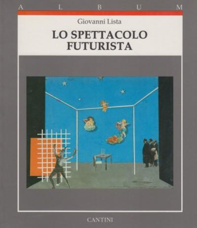 Lo spettacolo futurista - Lista Giovanni