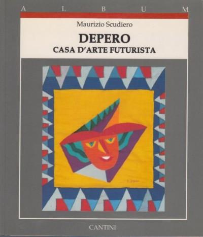 Depero casa d'arte futurista - Scudiero Maurizio