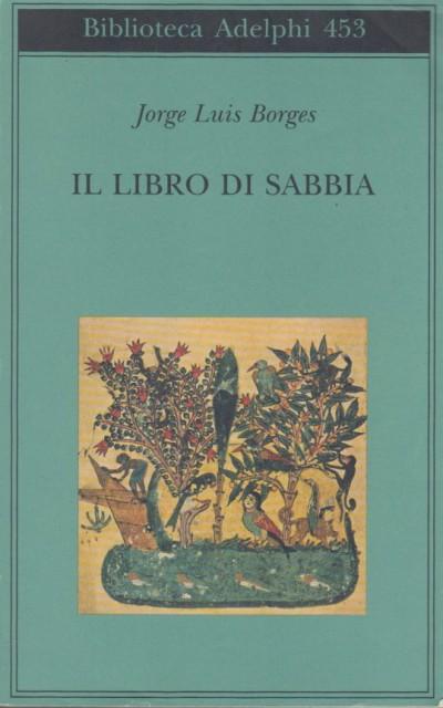 Il libro di sabbia - Borges Jorge Luis